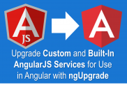 Upgrade Your Own and Built-In AngularJS Services for use in Angular with ngUpgrade